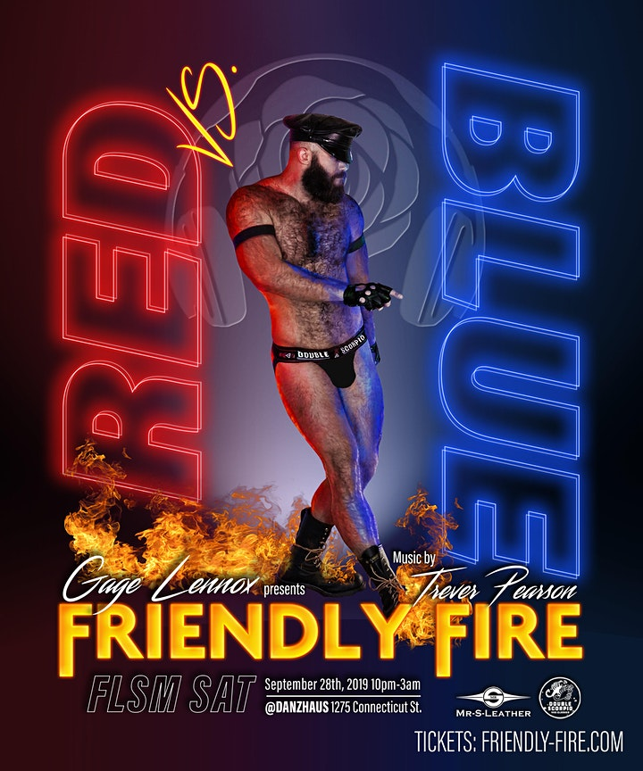 Gage Lennox Presents: FRIENDLY FIRE - RED vs BLUE /TICKETS AT DOOR LIMITED image