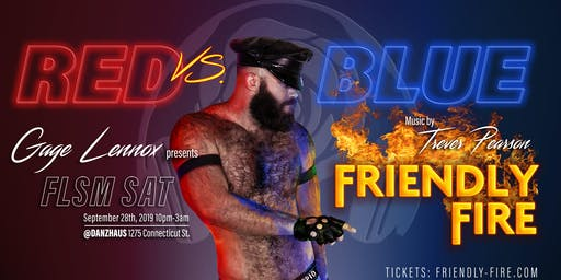 Gage Lennox Presents: FRIENDLY FIRE - RED vs BLUE (FLSM SAT 9/28)