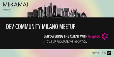 DEV Community Milano Meetup - Empowering the client with GraphQL tickets