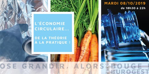 L'économie circulaire... De la théorie à la pratique !