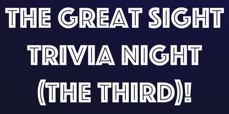 The Great Sight Trivia Night (the Third)! tickets