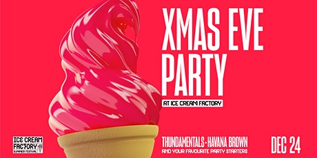 XMAS EVE at Ice Cream Factory ft. Thundamentals // DJ Havana Brown tickets