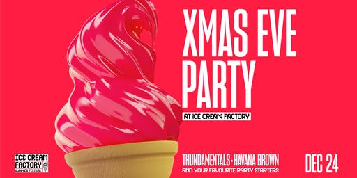 XMAS EVE at Ice Cream Factory ft. Thundamentals // DJ Havana Brown