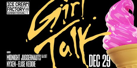 GIRL TALK [USA] at Ice Cream Factory tickets