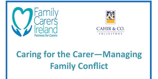 Caring for the Carer - Managing Family Conflict