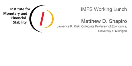 IMFS Working Lunch with Matthew D. Shapiro, University of Michigan Tickets
