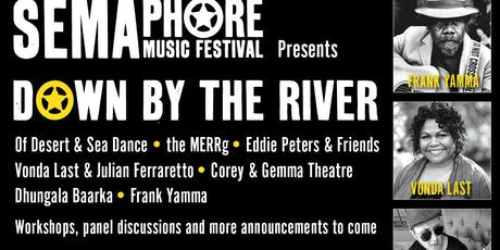 Semaphore Music Festival presents Down by the River tickets