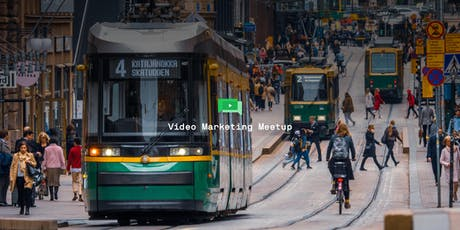 Video Marketing Meetup in Helsinki (September 2019) tickets