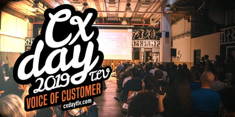 CX DAY TLV 2019: Voice Of Customer - From Insights To Actions tickets