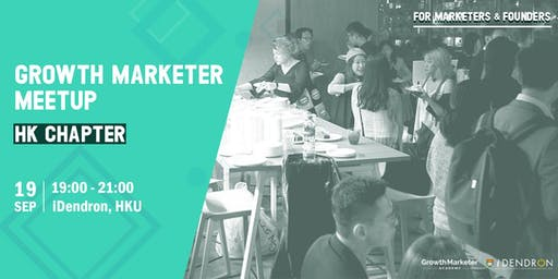 Growth Marketer Meetup - HK Chapter