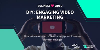 DIY: Engaging Video Marketing