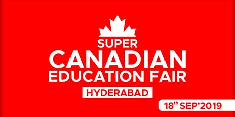 Super Canadian Education Fair 2019 - Hyderabad tickets