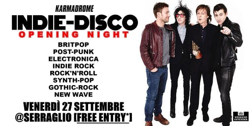Karmadrome: Indie-Disco @Serraglio [Free Entry*]