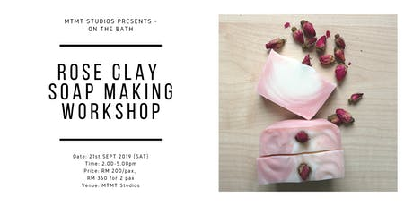 Rose Clay Soap Making Workshop tickets
