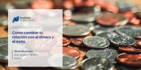 Conferencia gratuita: Cómo cambiar tu relación con el dinero y el éxito entradas