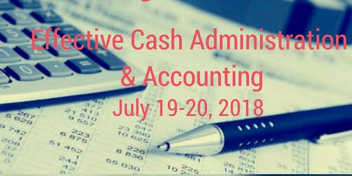 Effective Cash Administration and Accounting