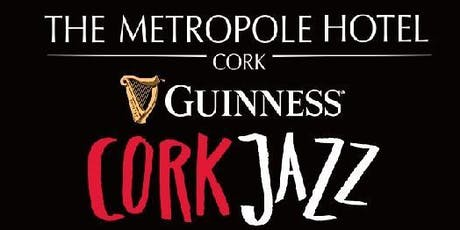 The Cork Jazz Festival Club @ The Metropole Hotel Cork tickets