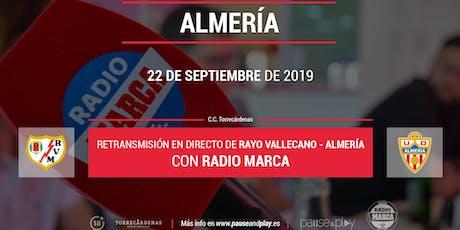 Retransmisión en directo de Rayo Vallecano VS Almería en Pause&Play Torrecárdenas entradas