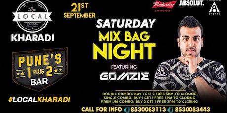 Saturday Mix Bag Night - Dj Gomzie tickets