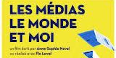 """""""Les médias, le monde et moi"""""""