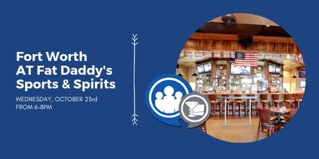 Network After Work Fort Worth at Fat Daddy's Sports & Spirits tickets