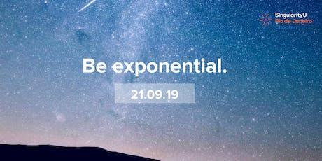 Be exponential! ingressos