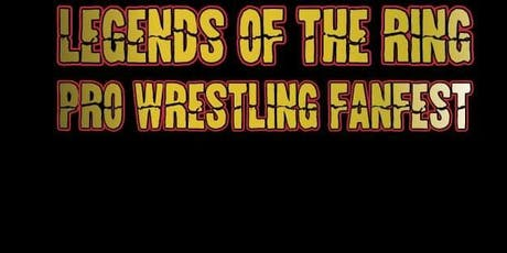 Legends of the Ring: Pro wrestling fanfest tickets