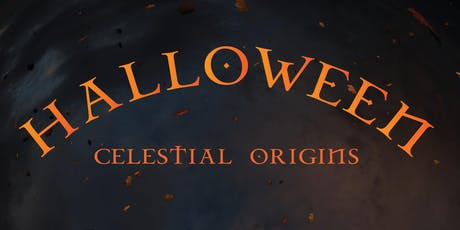 Halloween:Celestial Origins tickets