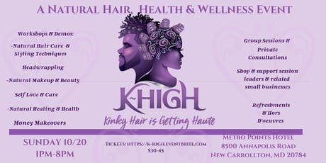 K-HIGH, A Natural Haircare, Health & Wellness Event tickets
