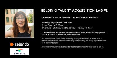 Talent Acquisition Lab . Helsinki Edition #2: Candidate Engagement - The Robot Proof Recruiter