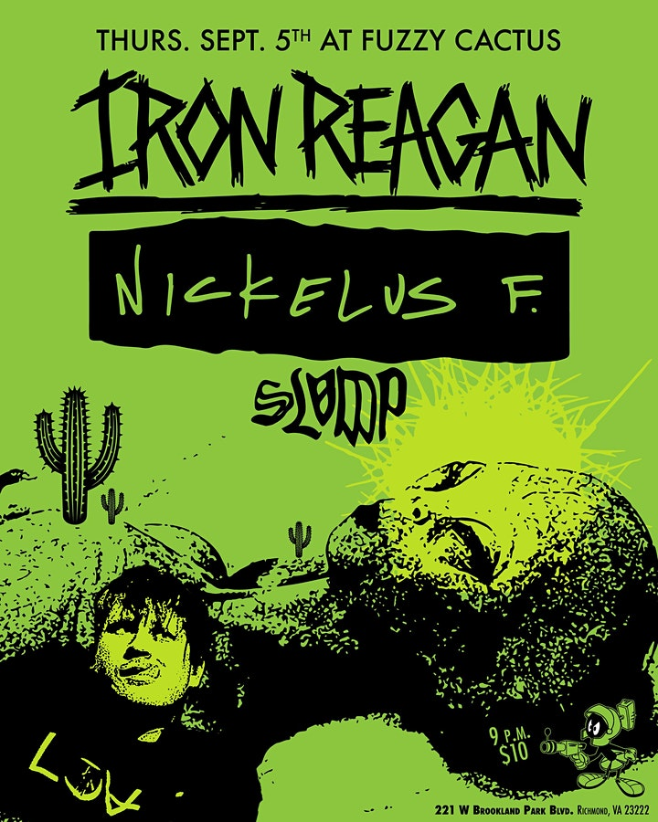 IRON REAGAN, NICKELUS F, SLUMP AT FUZZY CACTUS image
