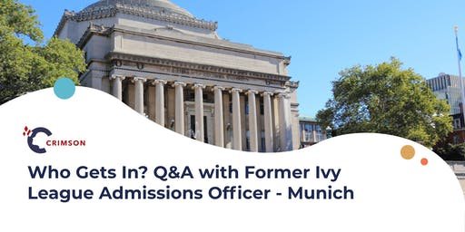 Who Gets In? Q&A with Former Ivy League Admissions Officer - Munich