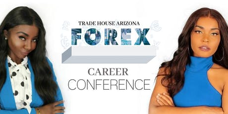 Trade House Arizona ~ Forex Career Conference tickets