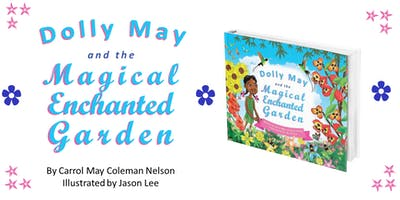 Dolly May and the Magical Enchanted Garden Book Launch