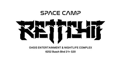 RETTCHIT @ SPACE CAMP tickets