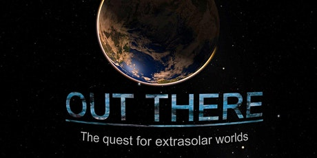 Out There - The Quest for Extrasolar Worlds tickets