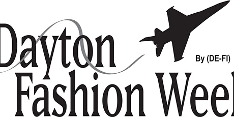 Dayton Fashion Week Powered by (DE-FI) tickets
