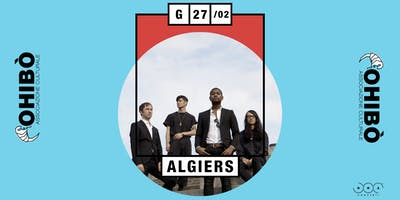 Algiers in concerto all'Ohibò