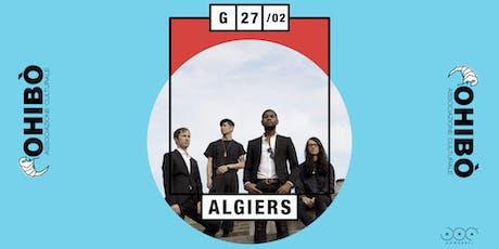 Algiers in concerto all'Ohibò biglietti