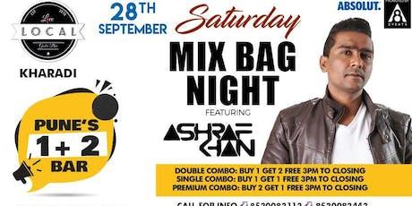 Saturday Mix Bag Night - Dj Ashraf Khan tickets