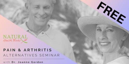 FREE Seminar: Pain & Arthritis Alternatives Seminar with Dr. Joanne Gordon