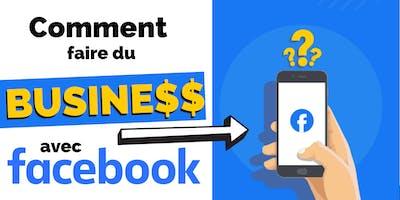 Comment Faire du Business avec Facebook ?