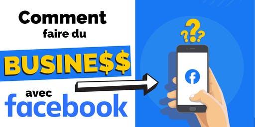 Comment Faire du Business avec Facebook ?