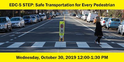 EDC-5 STEP: Safe Transportation for Every Pedestrian