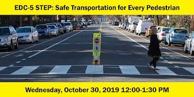 EDC-5 STEP: Safe Transportation for Every Pedestrian