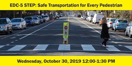 EDC-5 STEP: Safe Transportation for Every Pedestrian tickets