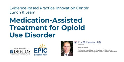 Medication Assisted Treatment for Opioid Use Disorder