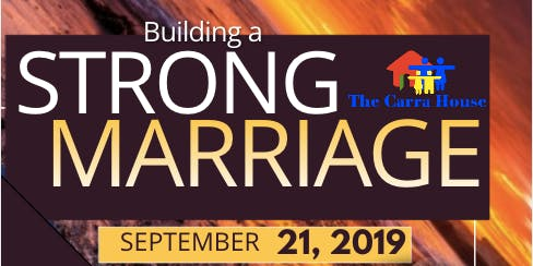 THE CARRA HOUSE PRESENTS: BUILDING A STRONG MARRIAGE