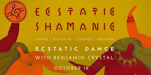 Ecstatic Shamanic - Friday 18th October