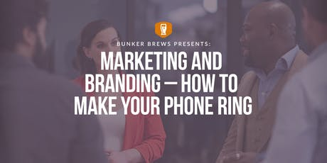 Bunker Brews Denver: Marketing and Branding– How to Make Your Phone Ring tickets